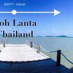 タイ・ランタ島に2か月間滞在して感じたこと13個まとめ